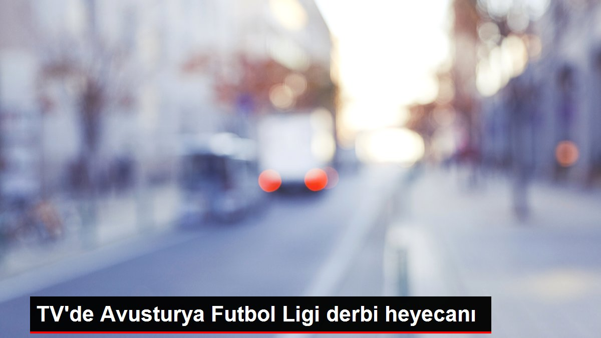 TV'de Avusturya Futbol Ligi derbi heyecanı