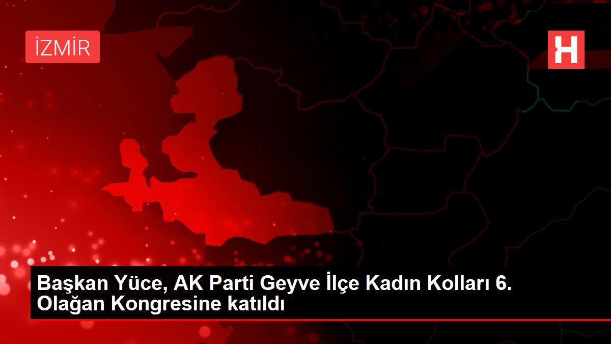 Başkan Yüce, AK Parti Geyve İlçe Kadın Kolları 6. Olağan Kongresine katıldı