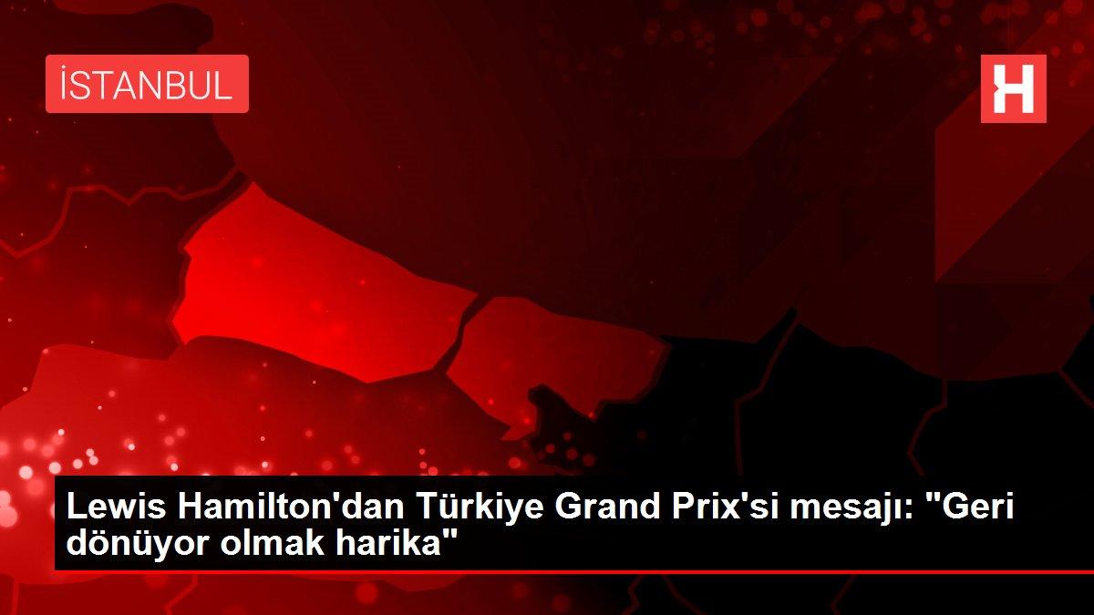 Lewis Hamilton'dan Türkiye Grand Prix'si mesajı: