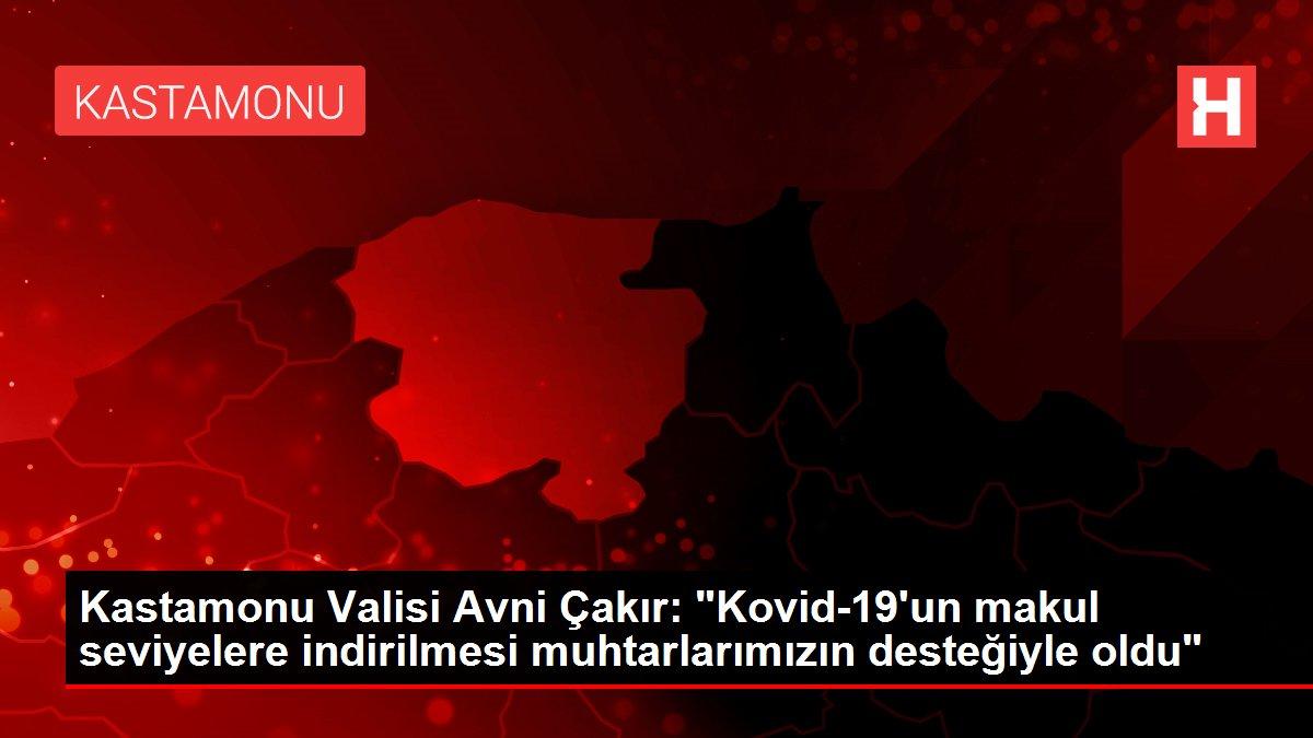 Kastamonu Valisi Avni Çakır: 'Kovid-19'un makul seviyelere indirilmesi muhtarlarımızın desteğiyle oldu'