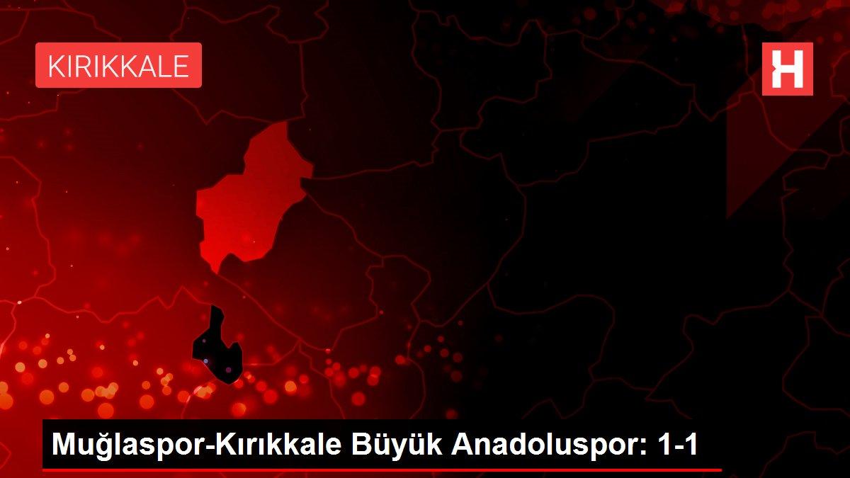 Muğlaspor-Kırıkkale Büyük Anadoluspor: 1-1