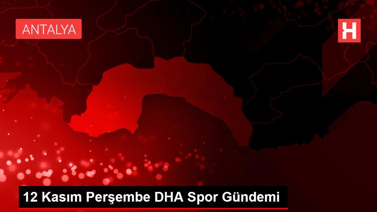 12 Kasım Perşembe DHA Spor Gündemi