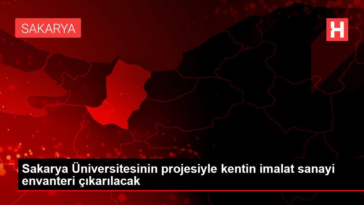 Sakarya Üniversitesinin projesiyle kentin imalat sanayi envanteri çıkarılacak