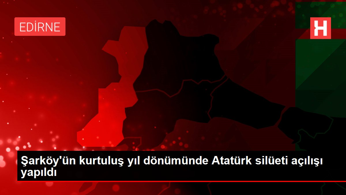 Şarköy'ün kurtuluş yıl dönümünde Atatürk silüeti açılışı yapıldı