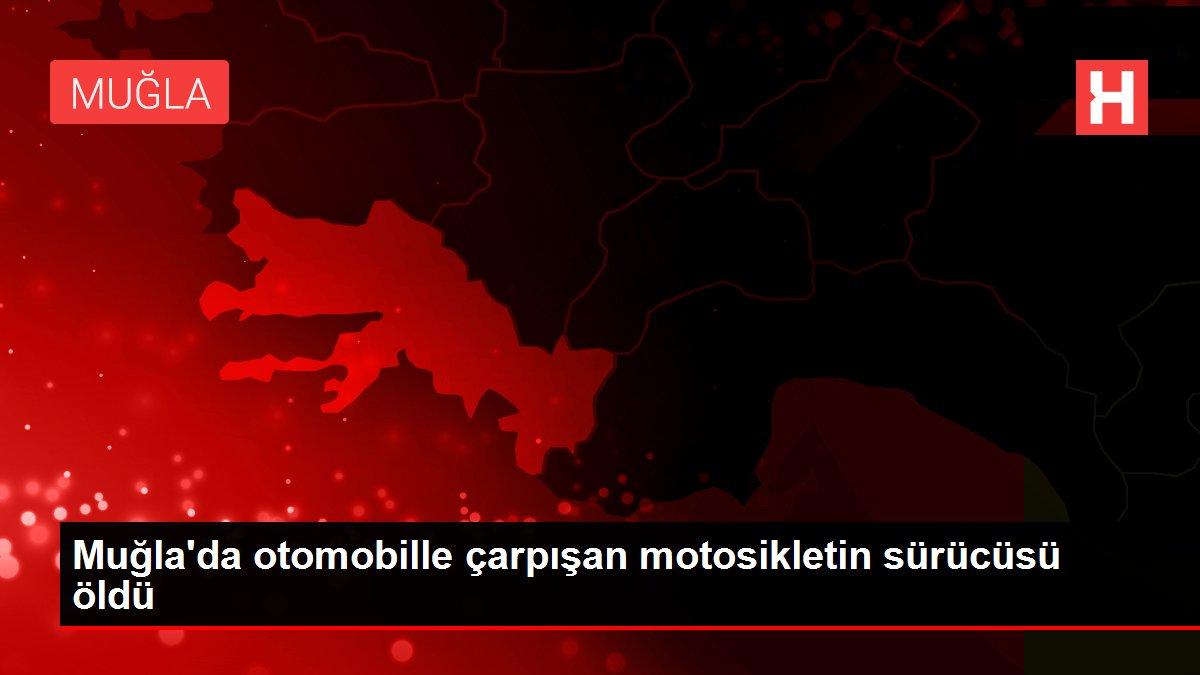Son dakika haber... Muğla'da otomobille çarpışan motosikletin sürücüsü öldü