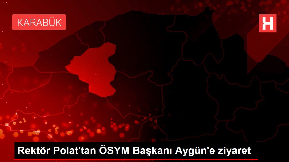 Rektör Polat'tan ÖSYM Başkanı Aygün'e ziyaret