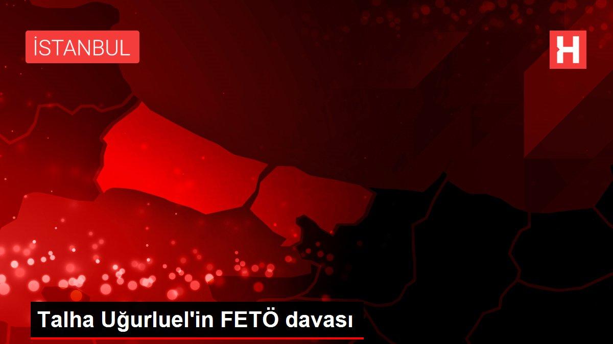 Talha Uğurluel'in FETÖ davası