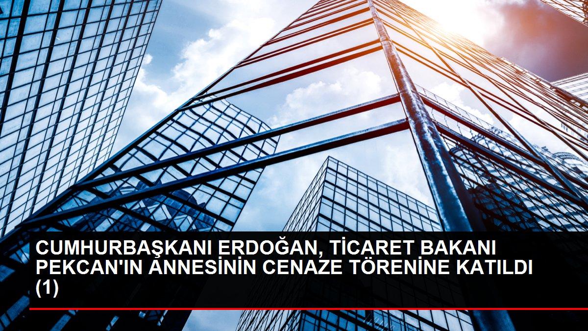 Cumhurbaşkanı Erdoğan, Bakan Pekcan'ın annesinin cenaze törenine katıldı
