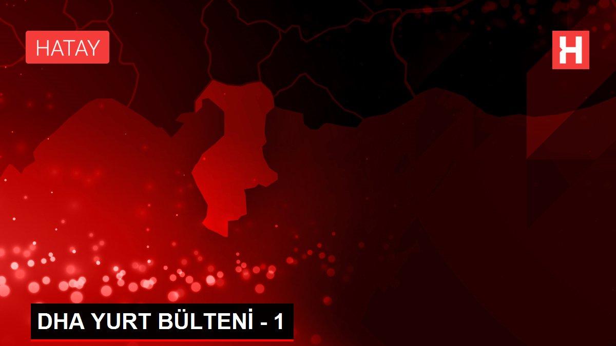 Son dakika haberleri... DHA YURT BÜLTENİ - 1