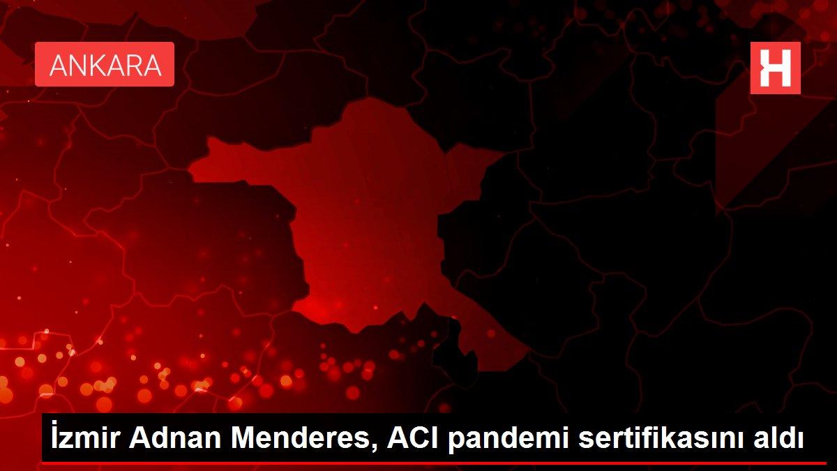 İzmir Adnan Menderes, ACI pandemi sertifikasını aldı