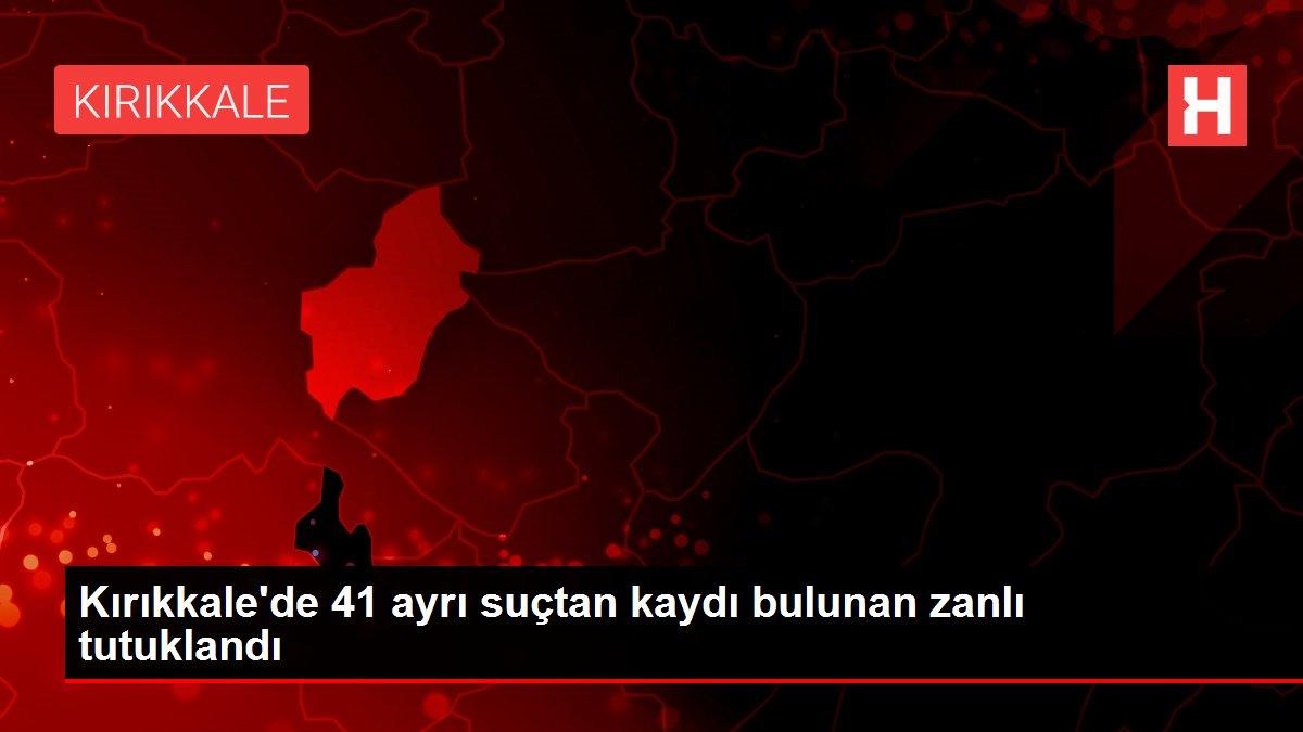 Kırıkkale'de 41 ayrı suçtan kaydı bulunan zanlı tutuklandı