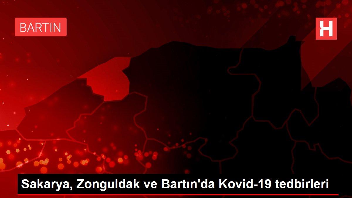 Son dakika: Sakarya, Zonguldak ve Bartın'da Kovid-19 tedbirleri