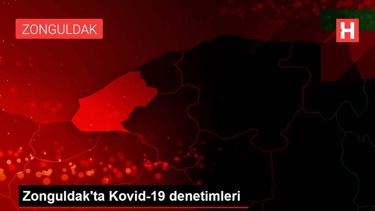 Son dakika! Zonguldak'ta Kovid-19 denetimleri