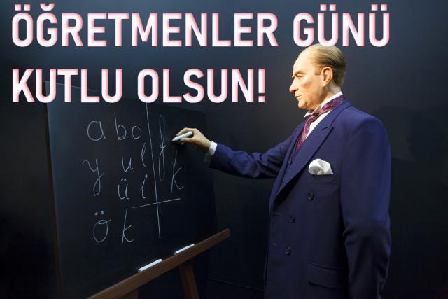 En güzel Öğretmenler Günü resimleri! Öğretmenler Günü için en iyi Atatürk fotoğrafları! En iyi resimli sözler!