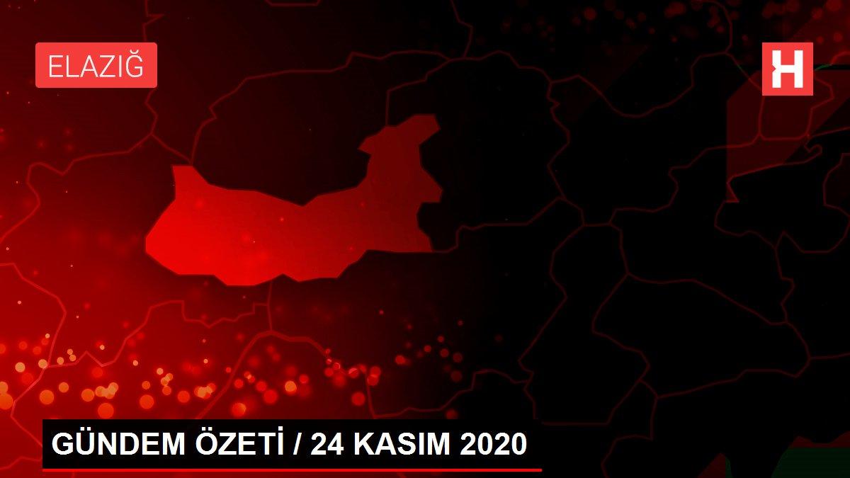 GÜNDEM ÖZETİ / 24 KASIM 2020
