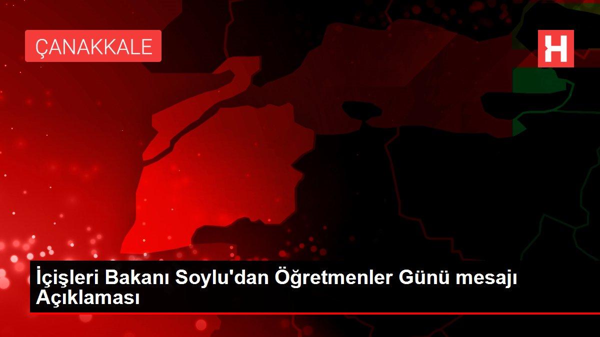 Son dakika haberleri: İçişleri Bakanı Soylu'dan Öğretmenler Günü mesajı Açıklaması