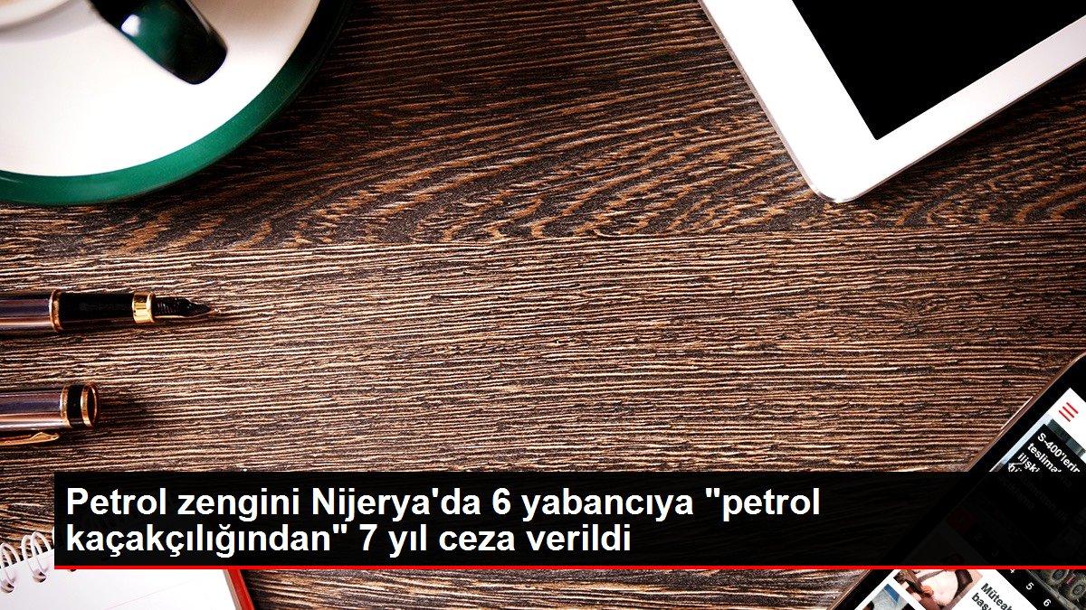 Petrol zengini Nijerya'da 6 yabancıya