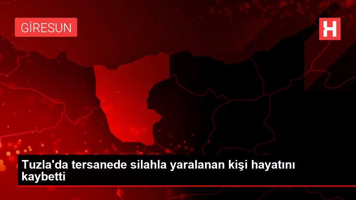 Tuzla'da tersanede silahla yaralanan kişi hayatını kaybetti