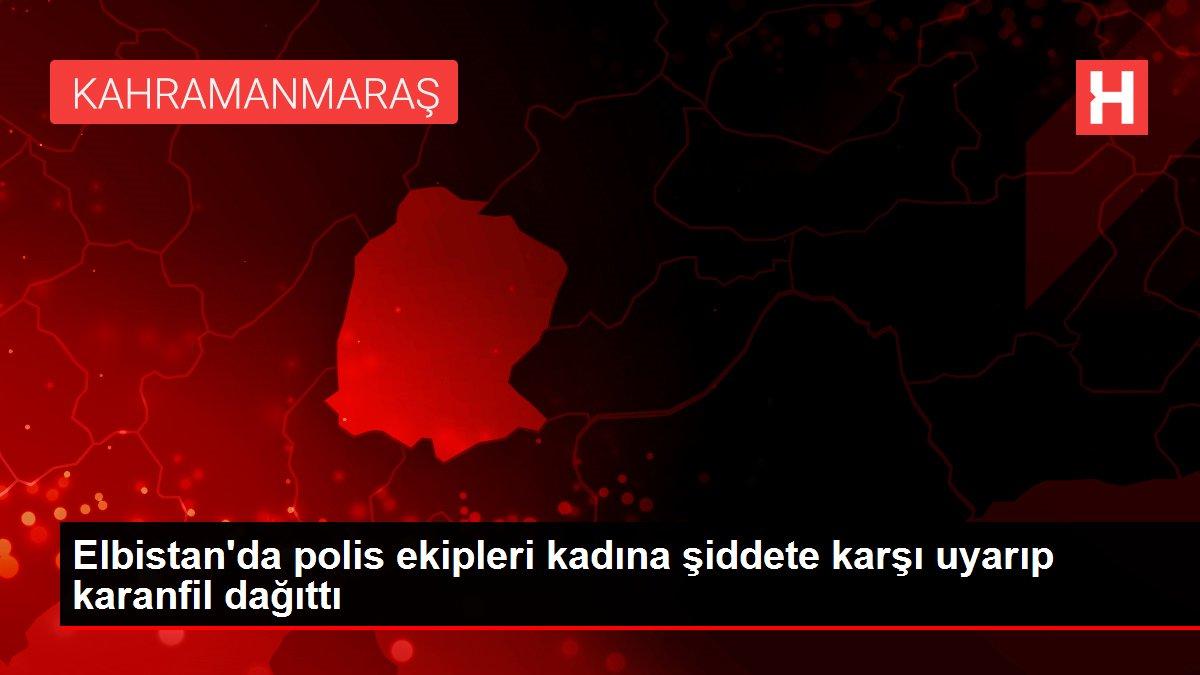 Son dakika haberleri! Elbistan'da polis ekipleri kadına şiddete karşı uyarıp karanfil dağıttı