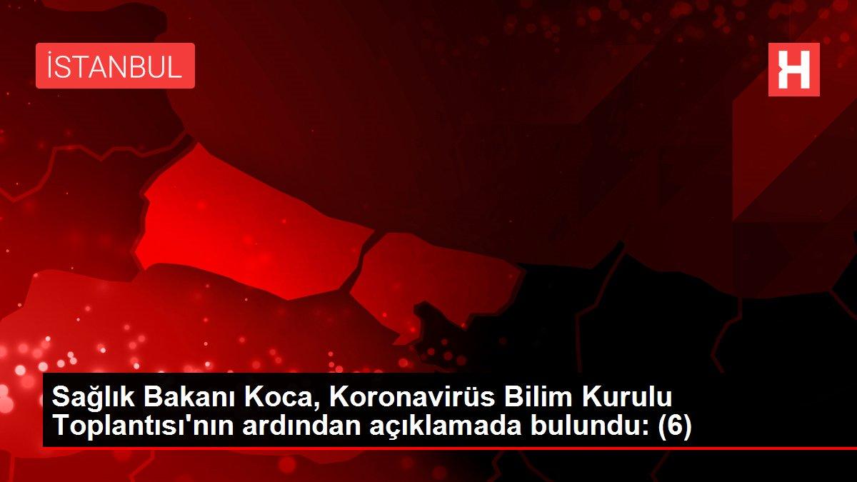 Son dakika! Sağlık Bakanı Koca, Koronavirüs Bilim Kurulu Toplantısı'nın ardından açıklamada bulundu: (6)