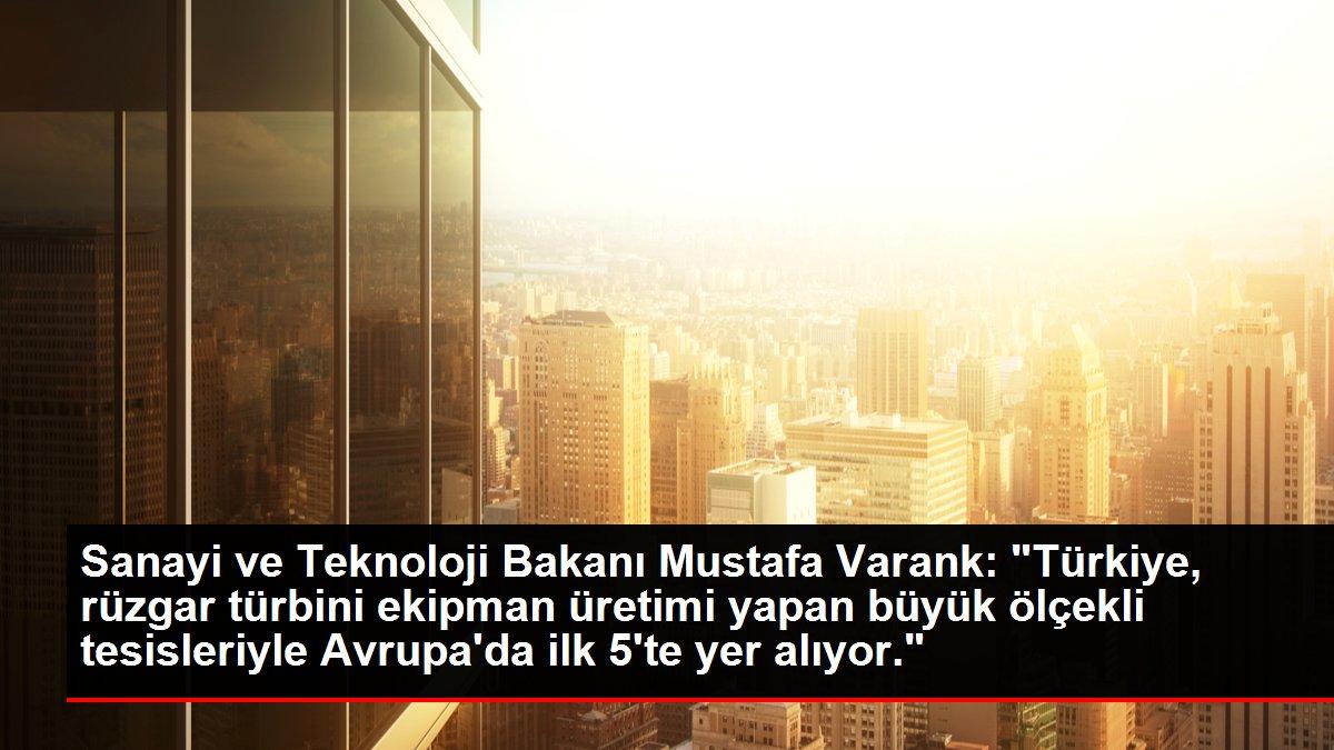 Son dakika haberi | Sanayi ve Teknoloji Bakanı Mustafa Varank: