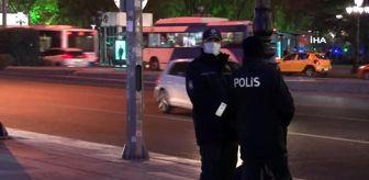 Ankara: Yarın sabaha kadar sürecek olan sokağa çıkma kısıtlaması başladı