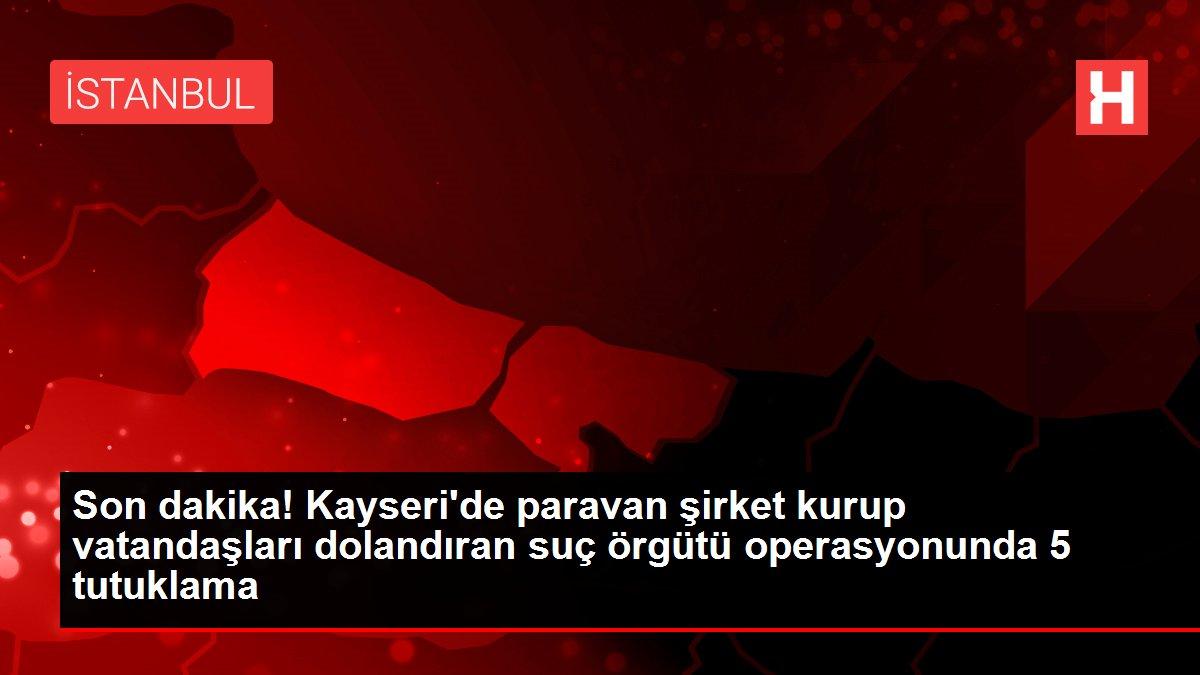 Son dakika! Kayseri'de paravan şirket kurup vatandaşları dolandıran suç örgütü operasyonunda 5 tutuklama