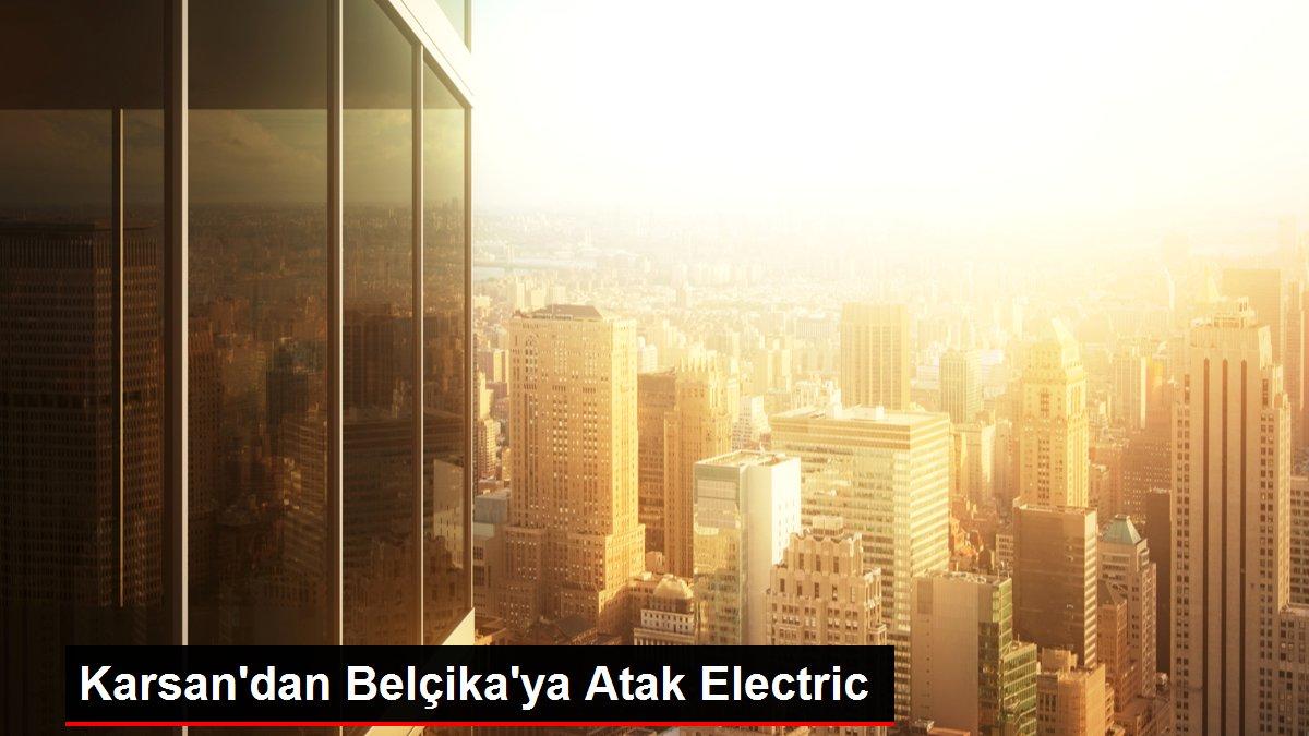 Karsan'dan Belçika'ya Atak Electric