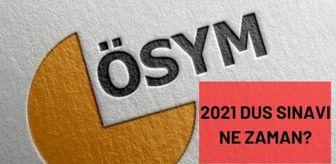 Sınav Sonuçları: 2021 DUS ne zaman? DUS (Diş Hekimliğinde Uzmanlık Eğitimi Giriş Sınavı) sınav tarihi açıklandı mı?