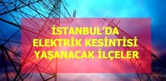 Çamburnu: 21 Ocak Perşembe İstanbul elektrik kesintisi! İstanbul'da elektrik kesintisi yaşanacak ilçeler İstanbul'da elektrik ne zaman gelecek?