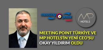 Turkey: Meeting Point Türkiye ve MP Hotels'in yeni CEO'su Okay Yıldırım oldu