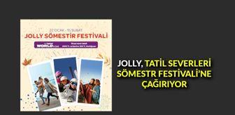 Kapadokya: Jolly, tatil severleri Sömestr Festivali'ne çağırıyor
