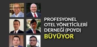 Profesyonel Otel Yöneticileri Derneği (POYD) büyüyor