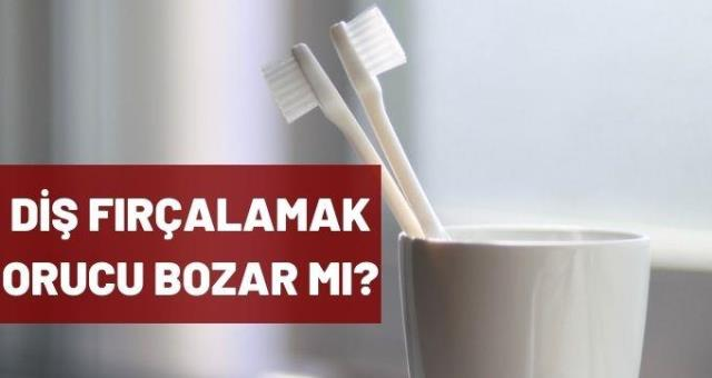 Diş fırçalamak orucu bozar mı? Oruçluyken diş fırçalanır mı? Oruçluyken nasıl diş fırçalanır?