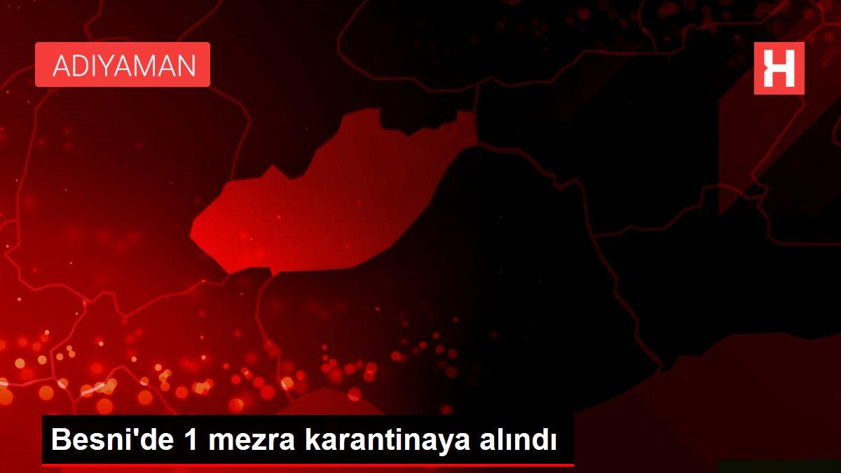 Besni'de 1 mezra karantinaya alındı