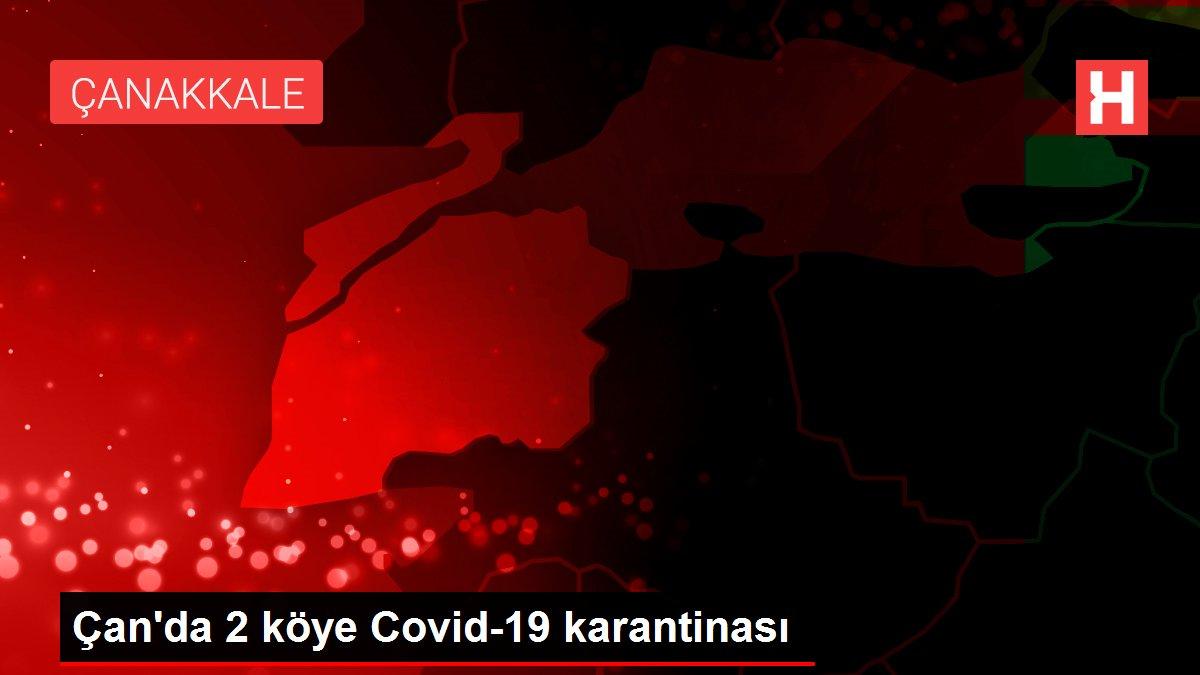 Çan'da 2 köye Covid-19 karantinası