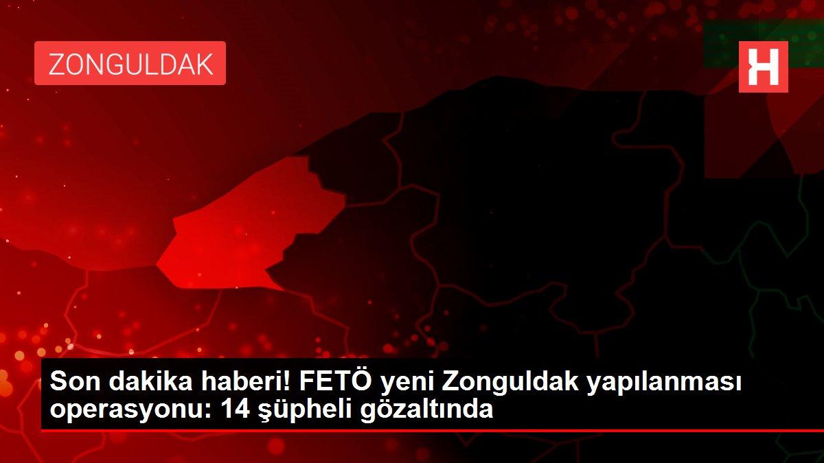 Son dakika haberi! FETÖ yeni Zonguldak yapılanması operasyonu: 14 şüpheli gözaltında