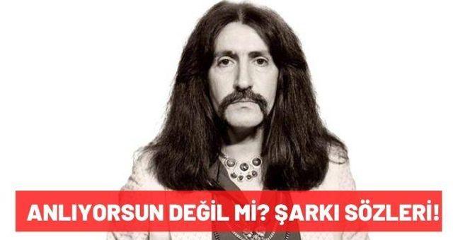 'Anlıyorsun Değil mi?' şarkı sözleri! Barış Manço- 'Anlıyorsun Değil mi?' şarkı sözleri tamamı nedir? 'Anlıyorsun Değil mi?' şarkı sözleri!