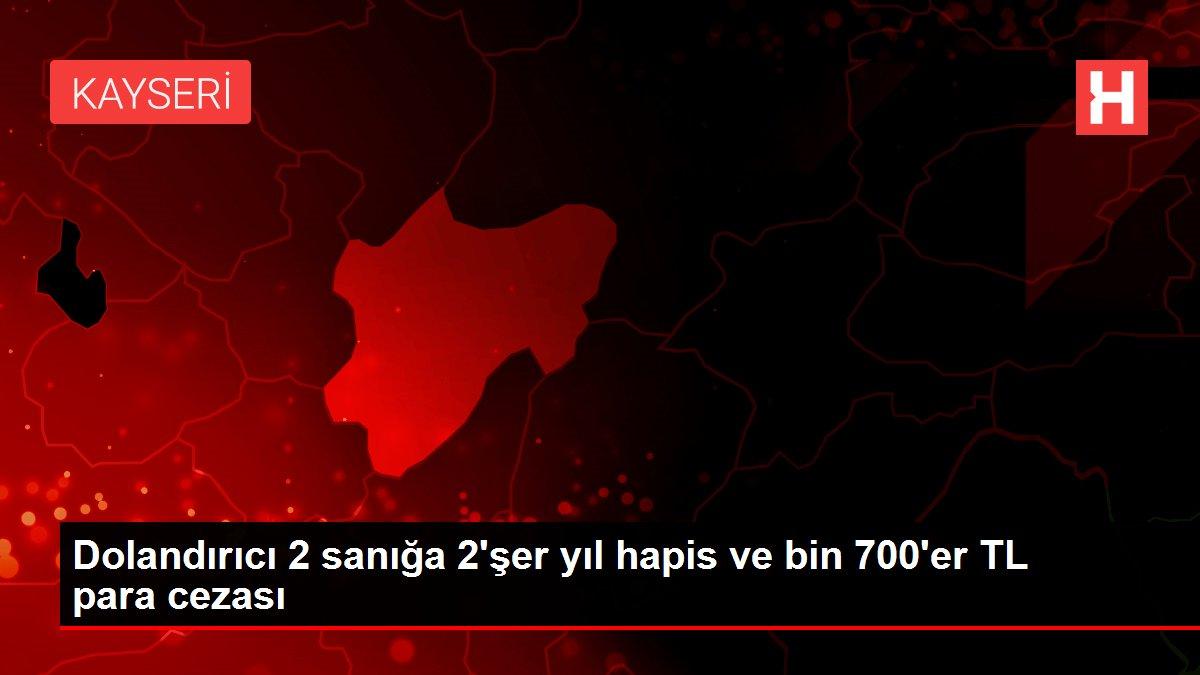 Dolandırıcı 2 sanığa 2'şer yıl hapis ve bin 700'er TL para cezası