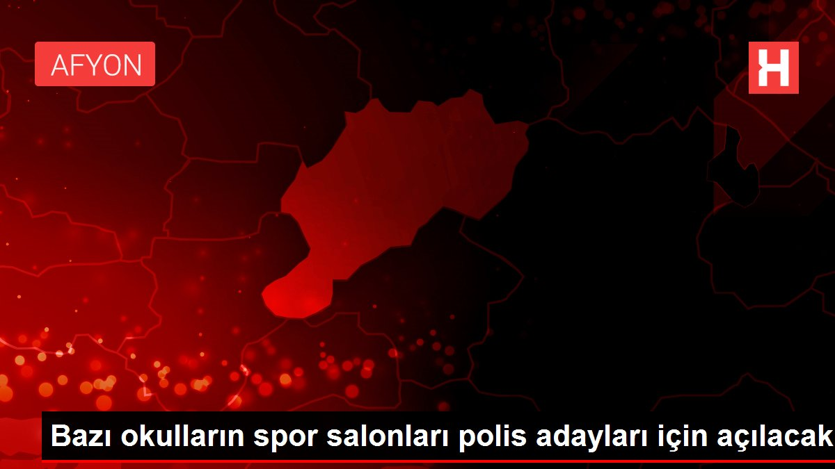 bazi okullarin spor salonlari polis adaylari 14078922 local