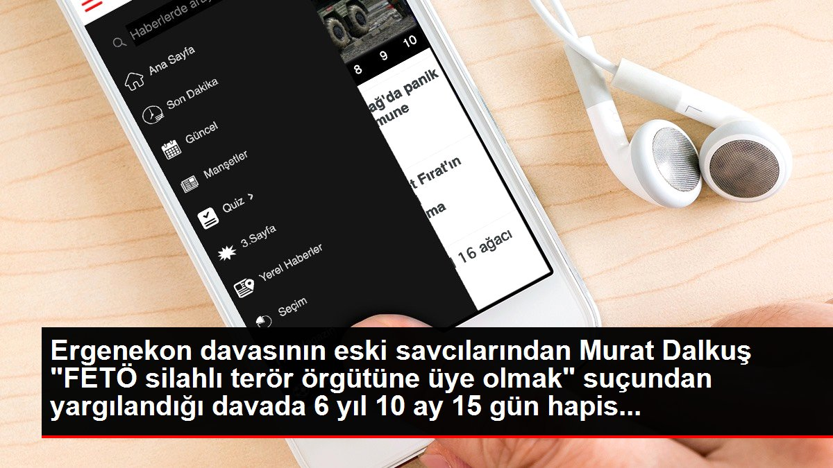Son dakika... Ergenekon davasının eski savcısı Murat Dalkuş'a, FETÖ silahlı terör örgütü üyeliği suçundan 6 yıl 10 ay 15 gün hapis cezası verildi.