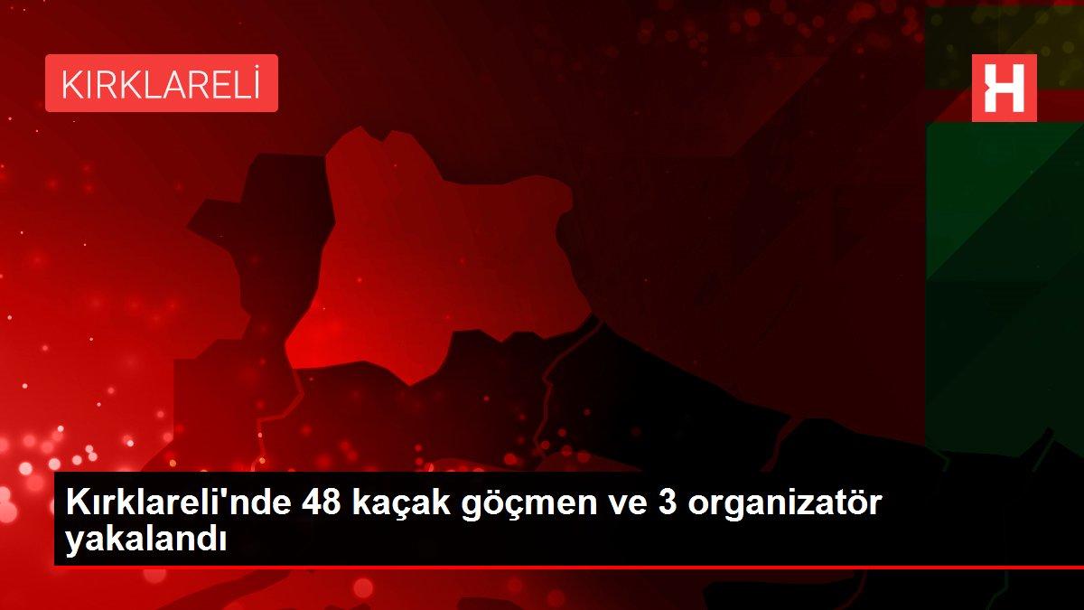 Kırklareli'nde 48 kaçak göçmen ve 3 organizatör yakalandı