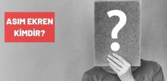 Güngör Bayrak: Asım Ekren kimdir? Asım Ekren biyografisi!