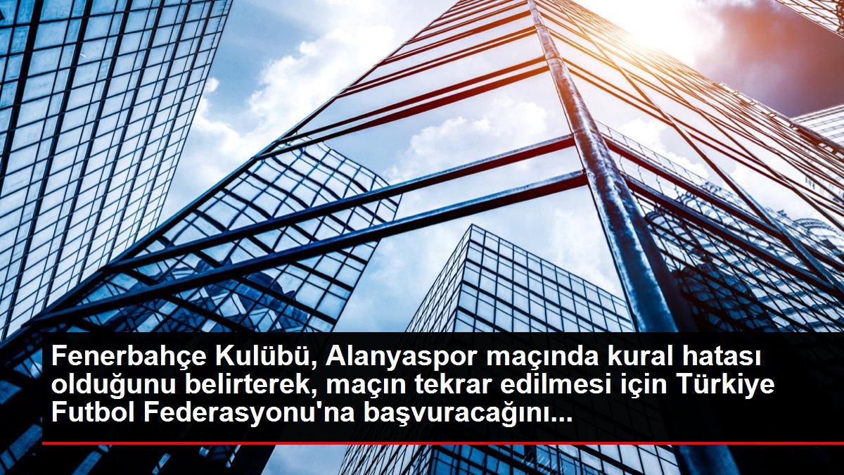 Fenerbahçe, Alanyaspor maçında kural hatası yapıldığı gerekçesiyle TFF'ye başvuracak