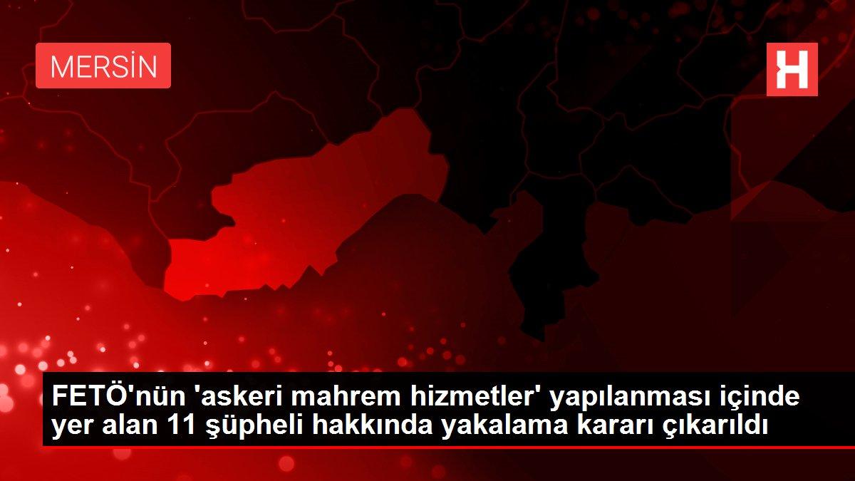 Son dakika haberleri: Mersin'de FETÖ'nün 'askeri mahrem hizmetler' yapılanması soruşturmasında 10 gözaltı