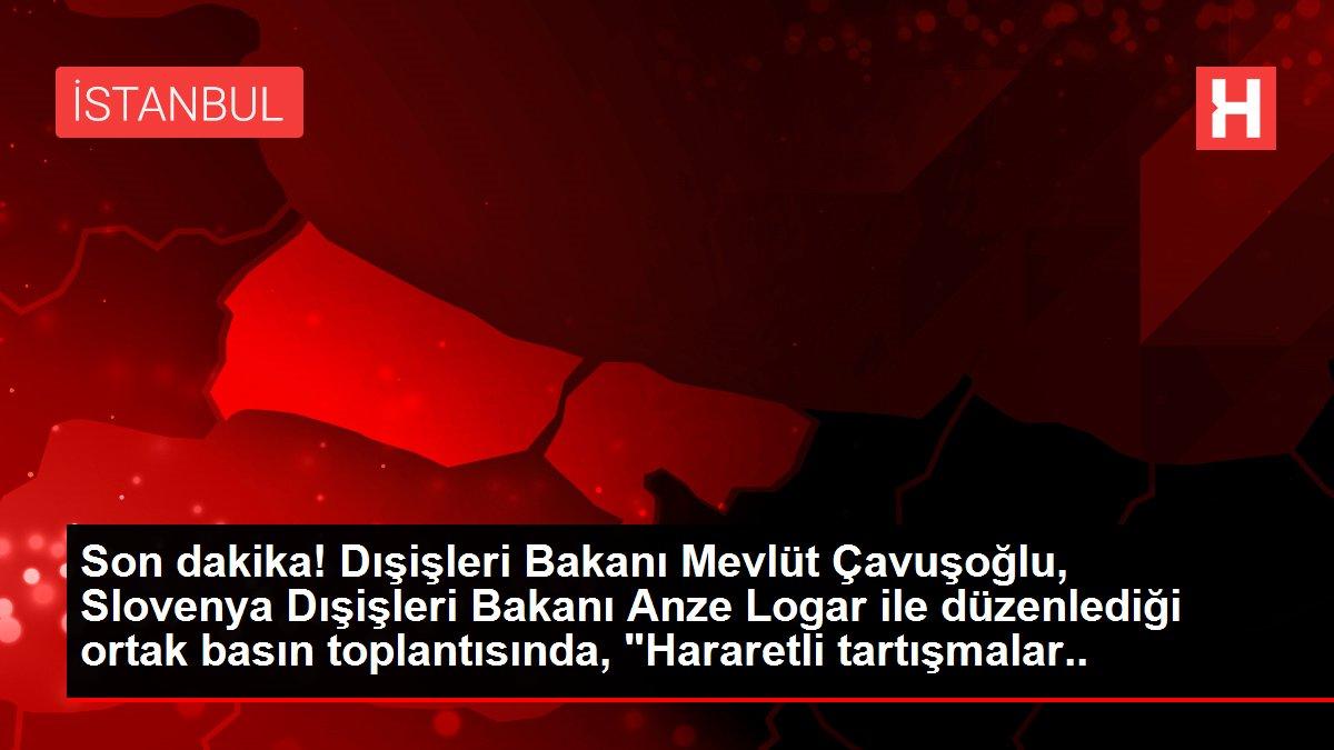 Son dakika! Dışişleri Bakanı Mevlüt Çavuşoğlu, Slovenya Dışişleri Bakanı Anze Logar ile düzenlediği ortak basın toplantısında, 'Hararetli tartışmalar içerisinde...