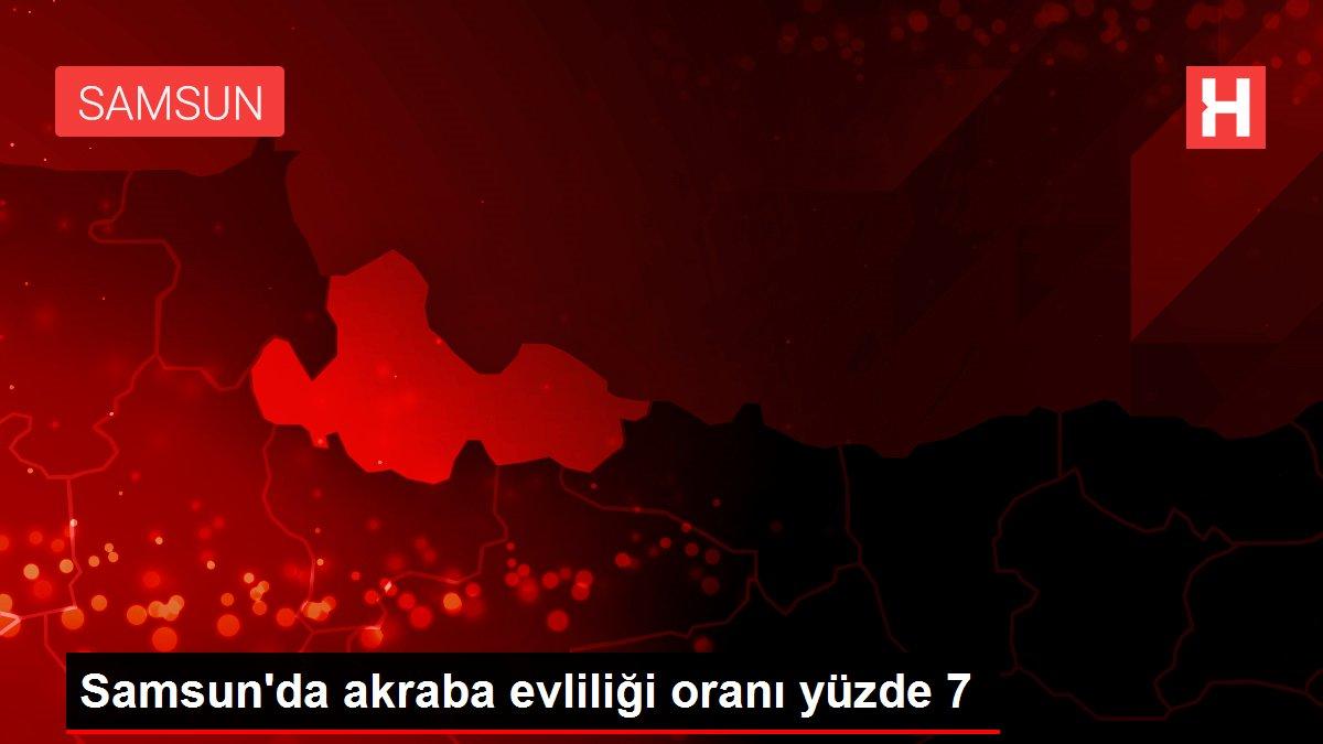 Samsun'da akraba evliliği oranı yüzde 7
