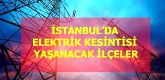 Başkent Elektrik Dağıtım: 11 Mayıs Salı İstanbul elektrik kesintisi! İstanbul'da elektrik kesintisi yaşanacak ilçeler İstanbul'da elektrik ne zaman gelecek?