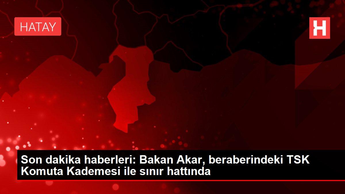 Son dakika haberleri: Bakan Akar, beraberindeki TSK Komuta Kademesi ile sınır hattında