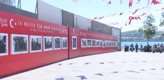 Fevzi Çakmak: İSTANBUL-'16 MAYIS İLK ADIM' SERGİSİ GALATA RIHTIMI'NDA AÇILDI